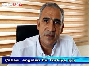 Çabası engelsiz bir Türkiye için