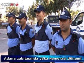 Adana zabıtası yaka kamerası dönemi
