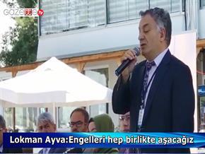 Lokman Ayva: Engelleri hep birlikte aşacağız