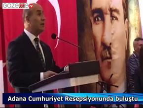 Adana Cumhuriyet Resepsiyonunda buluştu