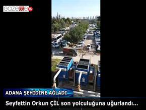 ADANA ŞEHİDİNİ UĞURLADI...