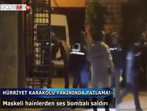 HÜRRİYET KARAKOLU YAKININDA PATLAMA!
