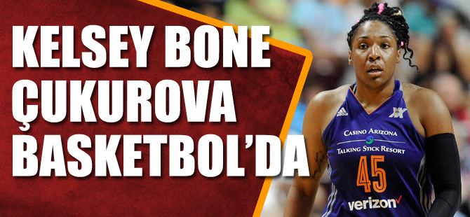 Kelsey Bone, Çukurova Basketbolda 85